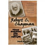 Robert C. Chapman: 70 Years of Serving the Lord by Frank Holmes