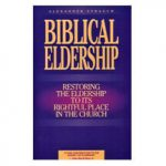 Biblical Eldership Booklet by Alexander Strauch