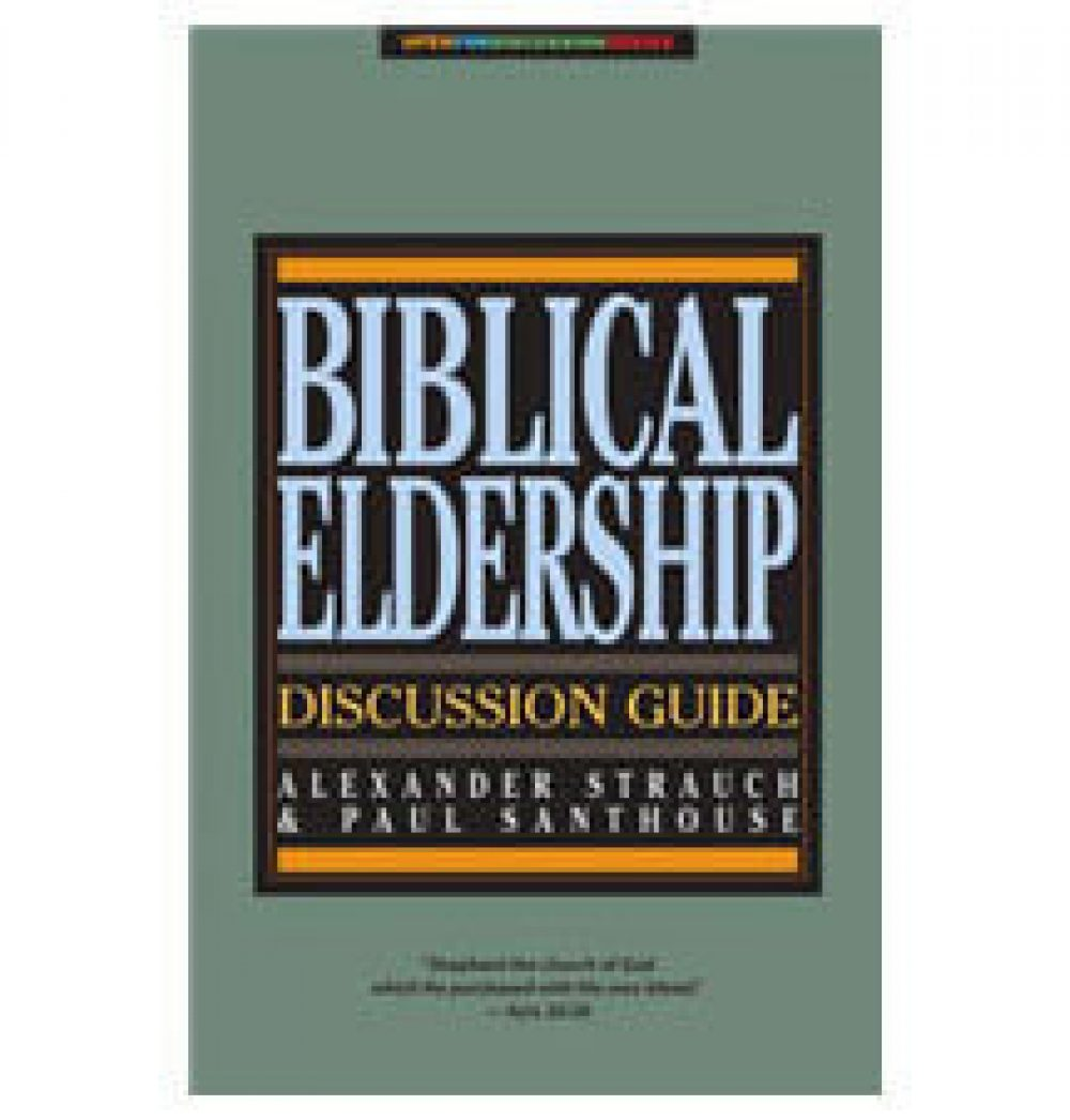 biblical-eldership-discussion-guide-alexander-strauch-paul-santhouse
