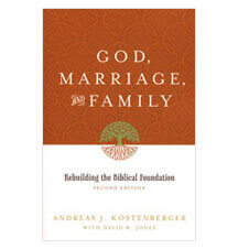 God marriage and family andreas kostenberger