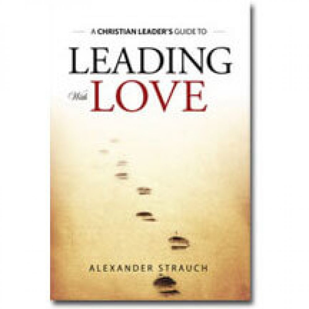 leading-with-love-alexander-strauch