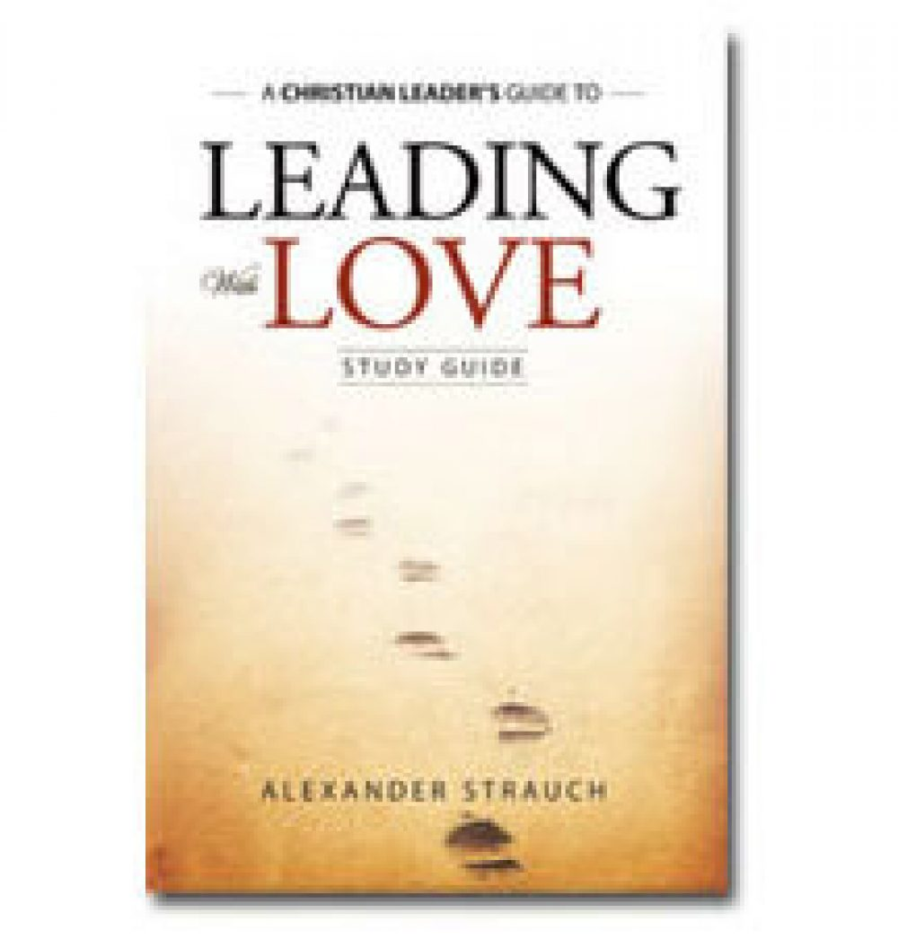 leading-with-love-study-guide-alexander-strauch