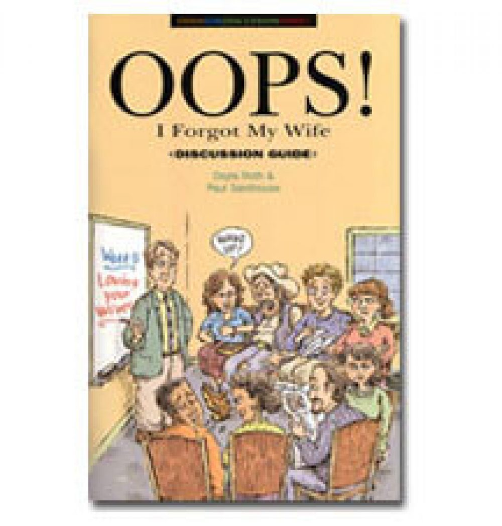 Oops! I Forgot My Wife Discussion Guide by Doyle Roth